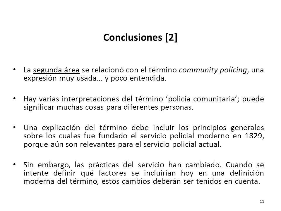 Conclusiones [2] La segunda área se relacionó con el término community policing, una expresión muy usada… y poco entendida.
